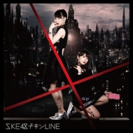 チキンLINE 【通常盤 Type-A】(CD+DVD)