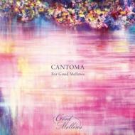 Cantoma For Good Mellows