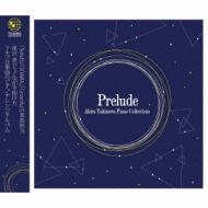 Akira Takizawa Piano Collections -Prelude-