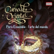 Baroque Classical/Carneval Oriental: Ehrhardt / L'arte Del Mondo Pera Ensemble Mazzulli(S) Quadt(Ms)