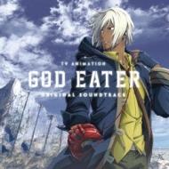 TVアニメ『GOD EATER』 オリジナルサウンドトラック