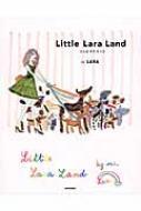 Little Lara Land リトル ララ ランド