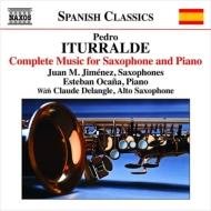 ペドロ・イトゥラルデ:サクソフォンとピアノのための作品全集 ホアン・M・ヒメネス、エストバン・オカーニャ、他