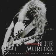 Screaming Blue Murder: Dedicated To Phil Lynott