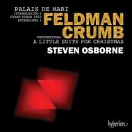 フェルドマン:マリの宮殿、クラム:クリスマスのための小組曲、他 スティーヴン・オズボーン