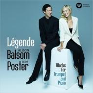 レジェンド〜トランペットとピアノのための作品集 アリソン・バルサム、トム・ポスター