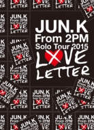 "Jun.K (From 2PM)Solo Tour 2015 ""LOVE LETTER"" in MAKUHARI MESSE 【DVD通常盤】"