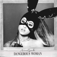 Dangerous Woman <11曲収録 INTスタンダード・エディション>