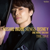 Yoshio Inoue sings Disney 〜One Night Dream! The Live