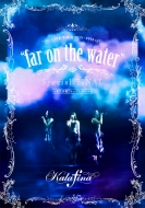 "Kalafina LIVE TOUR 2015〜2016 ""far on the water""Special Final @東京国際フォーラムホールA (DVD)"