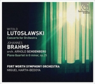 Lutoslawski Concerto for Orchestra, Brahms (Schoenberg)Piano Quartet No.1 : Harth-Bedoya / Fort Worth Symphony Orchestra
