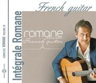 French Guitar: Integrale Romane Vol.10
