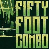 Fifty Foot Combo