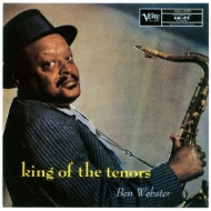 King Of The Tenors +The Soul Of Ben Webster