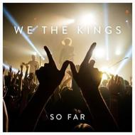Story Of We The Kings (So Far)