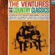 Ventures Play The Country Classics