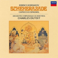シェエラザード、スペイン奇想曲 シャルル・デュトワ&モントリオール交響楽団