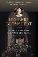 Bruckner Symphony No.7, Schubert Symphony No.8 : Blomstedt / Danish National Symphony Orchestra
