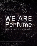 WE ARE Perfume -WORLD TOUR 3rd DOCUMENT (Blu-ray+CD)【初回限定盤】
