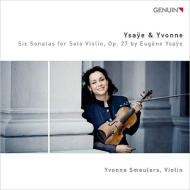 無伴奏ヴァイオリン・ソナタ全曲 イヴォンネ・スメラーズ