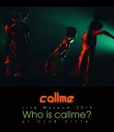 callme Live Museum 2015 Who is callme? at CLUB CITTA' (Blu-ray)