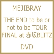 「THE END to be or not to be TOUR FINAL at 赤坂BLITZ」