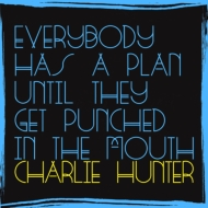 Everybody Has A Plan Until They Get Punched In The Mouth