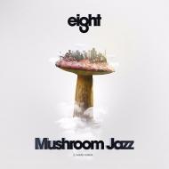Mushroom Jazz 8
