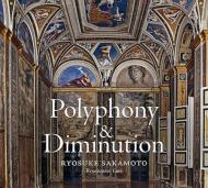 Polyphony & Diminution: 坂本龍右
