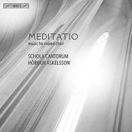 『瞑想〜20-21世紀の混声合唱作品集』 ホルズル・アウスケルソン&レイキャヴィーク・スコラ・カントルム