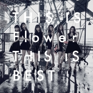 THIS IS Flower  THIS IS BEST (2CD)