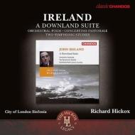 ダウンランド組曲、交響詩、交響的練習曲、他 リチャード・ヒコックス&シティ・オブ・ロンドン・シンフォニア