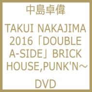 TAKUI NAKAJIMA 2016 「DOUBLE A-SIDE」 BRICK HOUSE,PUNK'N ROLL NIGHT at 2016.03.13 ShibuyaWWW