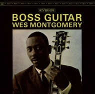 Wes Montgomery/Boss Guitar + 2