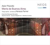 Maria De Buenos Aires: Dessy / Ensemble Musiques Nouvelles Gardin Cordova