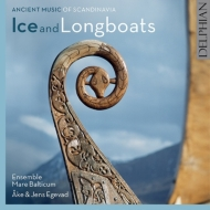 Ice & Longboats-ancient Music Of Scandinavia: A & J.egevad Ensemble Mare Balticum