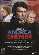 『アンドレア・シェニエ』全曲 マクヴィカー演出、パッパーノ&コヴェント・ガーデン王立歌劇場、カウフマン、他(2015 ステレオ)