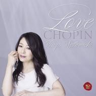 永遠のショパン 仲道郁代 (CD+DVD)