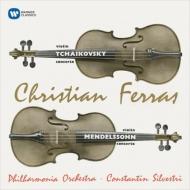 チャイコフスキー:ヴァイオリン協奏曲、メンデルスゾーン:ヴァイオリン協奏曲 クリスティアン・フェラス、シルヴェストリ&フィルハーモニア管弦楽団