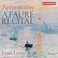 Apres un Reve -A Faure Recital Vol.1 : Louis Lortie(P)