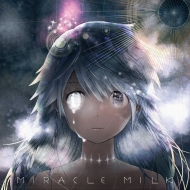 Miracle Milk 【限定プレミアムパッケージ盤】