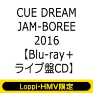 【Loppi・HMV限定盤】CUE DREAM JAM-BOREE 2016 Blu-ray(Blu-ray1枚+ライブ盤CD1枚)