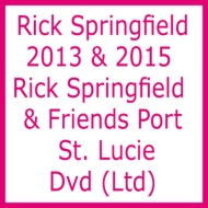 2013 & 2015 Rick Springfield & Friends Port St.Lucie Dvd