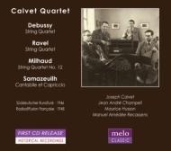 String Quartet: Calvet Q +milhaud: Quartet, 12, Samazeuilh