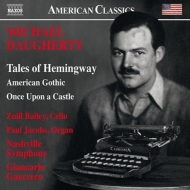 ヘミングウェイの物語、アメリカン・ゴシック、いつか城で ジャンカルロ・ゲレーロ&ナッシュヴィル交響楽団、ズイル・ベイリー、他