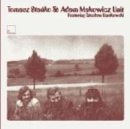 Tomasz Stanko & Adam Makowicz Unit