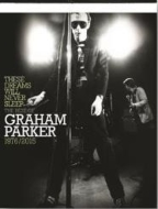 These Dreams Will Never Sleep: The Best Of Graham Parker: 1976-2015 (6CD+DVD)
