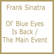Ol' Blue Eyes Is Back / The Main Event