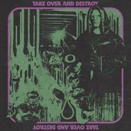 Take Over & Destroy