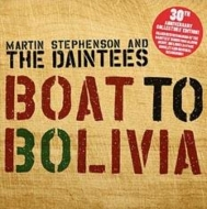 Boat To Bolivia -30th Anniversary